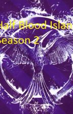 Half Blood Island Book 2 ( Editing And Reworking) by BigBoss1006
