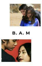BAM {Biarkan Aku Mencintainya} by Ptr16Ru