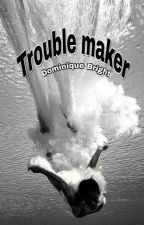 Trouble maker  /H.S./ by DominiqueBright