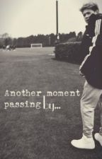 Another Moment Passing by... by sweetlikesugar1d