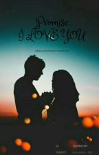 PROMISE I LOVE YOU (IDR)+(NAMA KAMU) by ularhitam