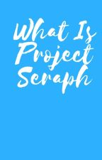What Is #ProjectSeraph by Project-Seraph