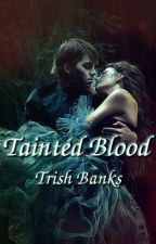 Tainted by TrishBanks