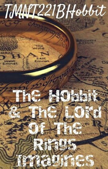The Hobbit &The Lord of The Rings Imagines