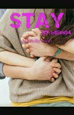 STAY by billah04