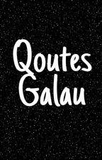 QOUTES GALAU by kupingajah05