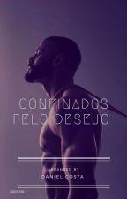 Confinados pelo Desejo (Romance Gay) by DanielCostaGabriel