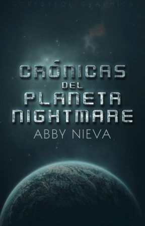 Crónicas del Planeta Nightmare by AbbyPrettyinPink