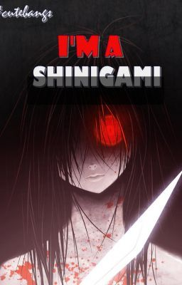 I'm a Shinigami