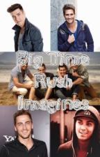 Big Time Rush Imagines by BTSDreamin