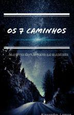Os 7 caminhos by AlexandreLEMO