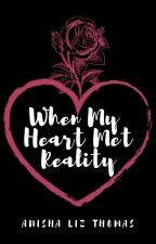 When My Heart Met Reality by anishalizthomas