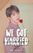 We Got Married || Kim Seokjin || ✔ by bwiyomiii