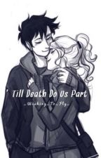 'Till Death Do Us Part [a percy jackson fanfic] by fragments-