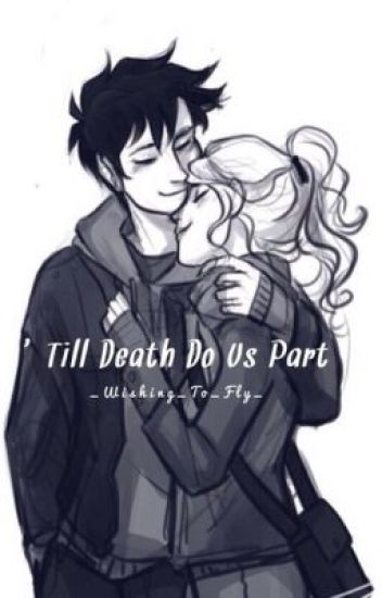 Till Death Do Us Part [a percy jackson fanfic