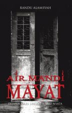 Air Mandi Mayat by RanduAlamsyahHimself