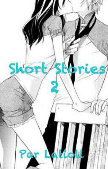 Short Stories 2 ||COMMANDES FERMÉES||