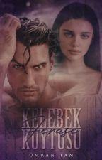 KELEBEK KUYTUSU-Feraşe (Çok Yakında) by MrsLavinya