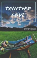 Taint •ed Love (PARK CHANYEOL) by kwonxoxo