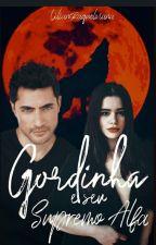Gordinha e seu supremo alfa  by LilianRaquelViana