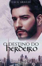 O Destino Do Herdeiro {Degustação} by autoracacaaraujo