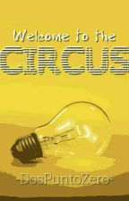 Welcome To The Circus // roleplay by -DosPuntoZero-