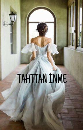TAHTTAN İNME by 93nisansmin