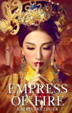 Empress of Fire [Asian Fantasy/Adventure | Complete] by KatrinHollister