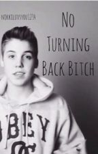 No Turning Back Bitch (Matthew Espinosa) [IN EDITING] by nikkiluvsyou1234