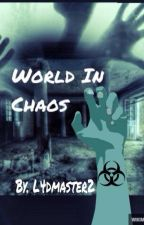 World In Chaos by L4dmaster2