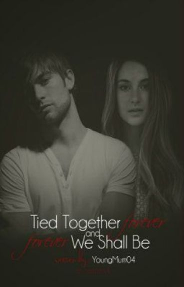 Tied together forever & Forever we shall be.