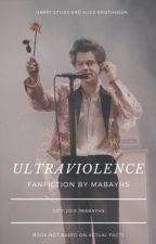 Ultraviolence • hes by mabayhs