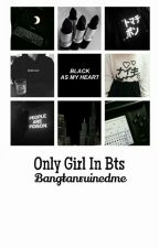 Only Girl In BTS || J.JK [ COMPLETED ] by bangtanruinedme