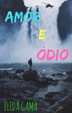AMOR & ÓDIO by user52595412