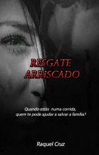 Resgate Arriscado by RaquelCruz27