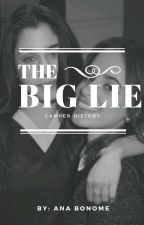 The Big Lie by anahcabello