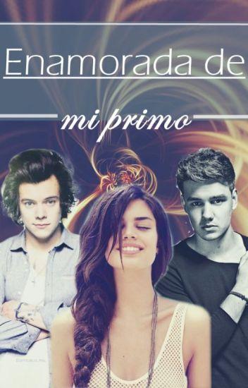 Enamorada de mi Primo (Harry Styles y tu)