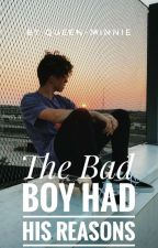 The Bad Boy Had His Reasons by queen-minnie