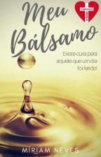 Meu Bálsamo [PAUSADA] by MiriamNevesRez