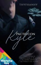 Pacto con Kyle  •TERMINADA• by Thyfhanhy