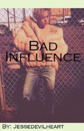 Bad Influence by Jessedevilheart