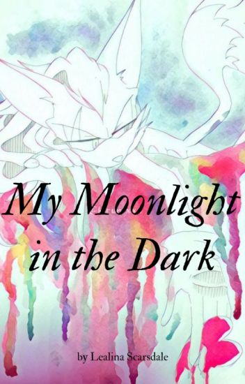 My Moonlight in the Dark (Infinite x My OC) - Lealina