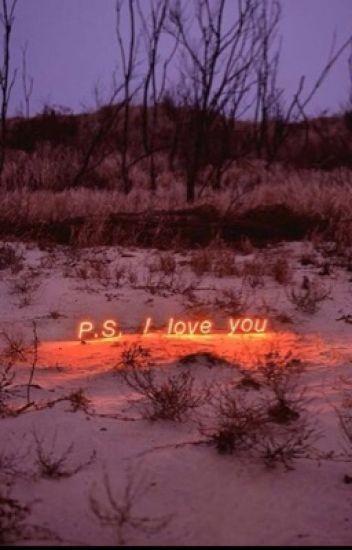 P.S. I Love You. [E.G.D]