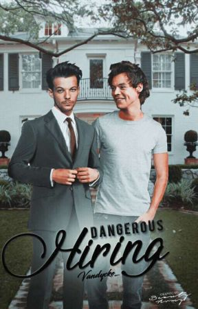Dangerous Hiring {Larry Stylinson} by Vandycke_