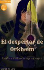 El despertar de Orkheim by LordAdvocado