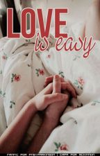 Love Is Easy by pnsyparkinson