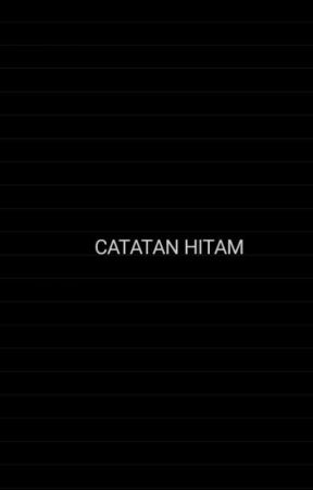 Catatan Hitam. by __erfynt