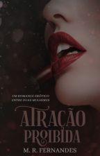 Atração Proibida (COMPLETO) by MRFernandess