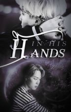 In His Hands ※ Yoonmin by Anjhely