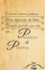 Pedaço de Poema by layanjo